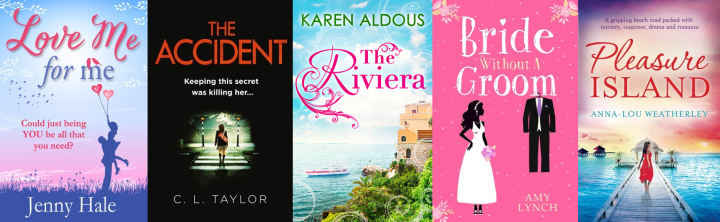 Left to Right: Love Me For Me by Jenny Hale (bought), The Accident by C.L Taylor (bought for my mum!), The Riviera by Karen Aldous (NetGalley), Bride Without a Groom by Amy Lynch (free) and Pleasure Island by Anna-Lou Weatherly (NetGalley)