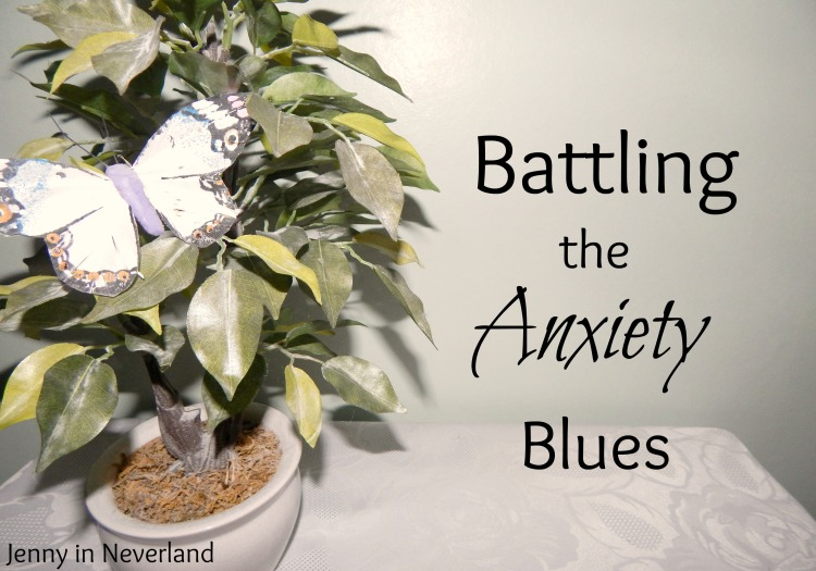 Battling The Anxiety Bues