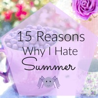 15 Reasons Why I Hate Summer