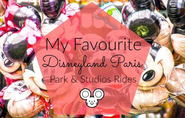 My Favourite Disneyland Paris Park and Studios Rides