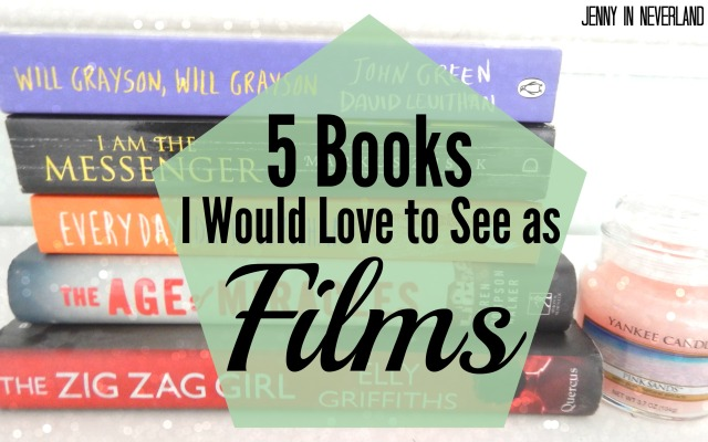 5 Books I Would Love to See As Films