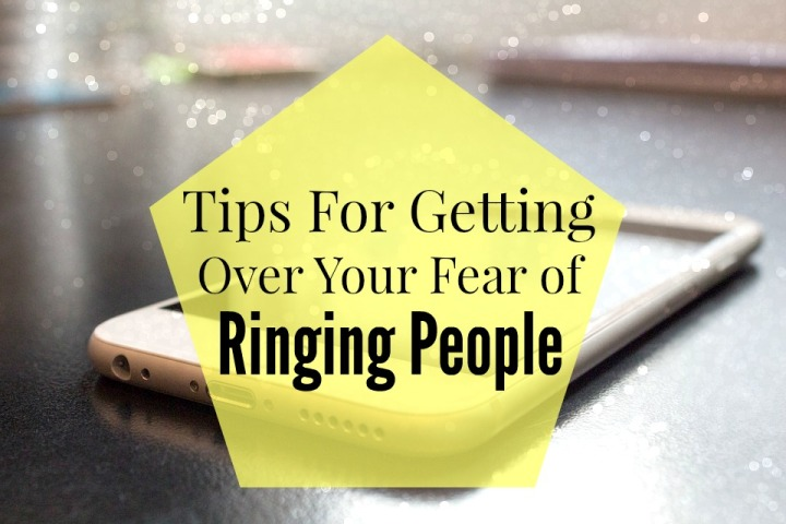 Tips for Getting Over Your fear of Ringing People