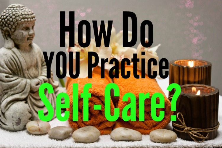 How Do You Practice Self-Care