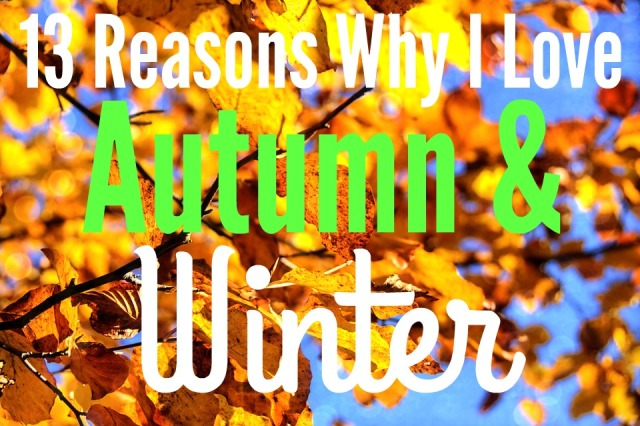 13-reasons-why-i-love-autumn-and-winter