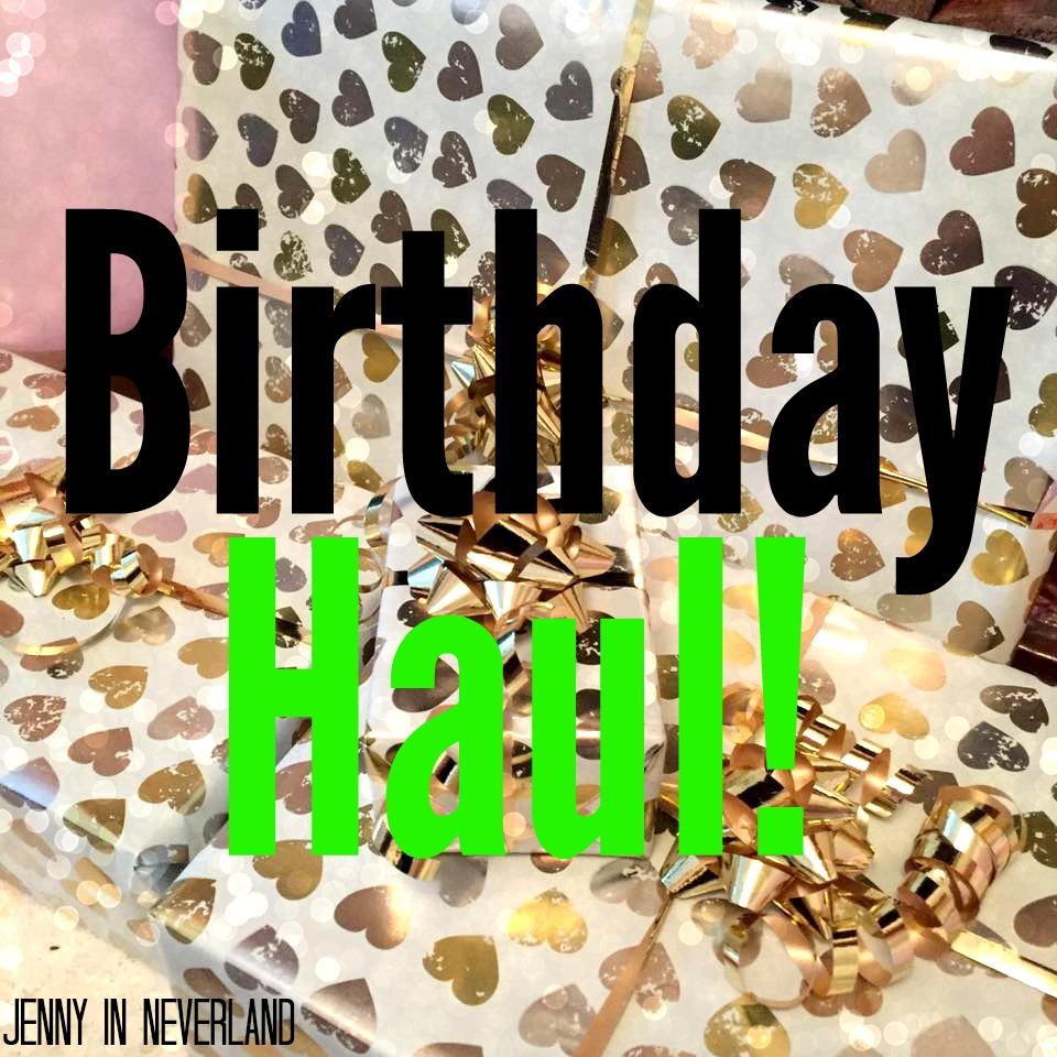 24th Birthday Haul