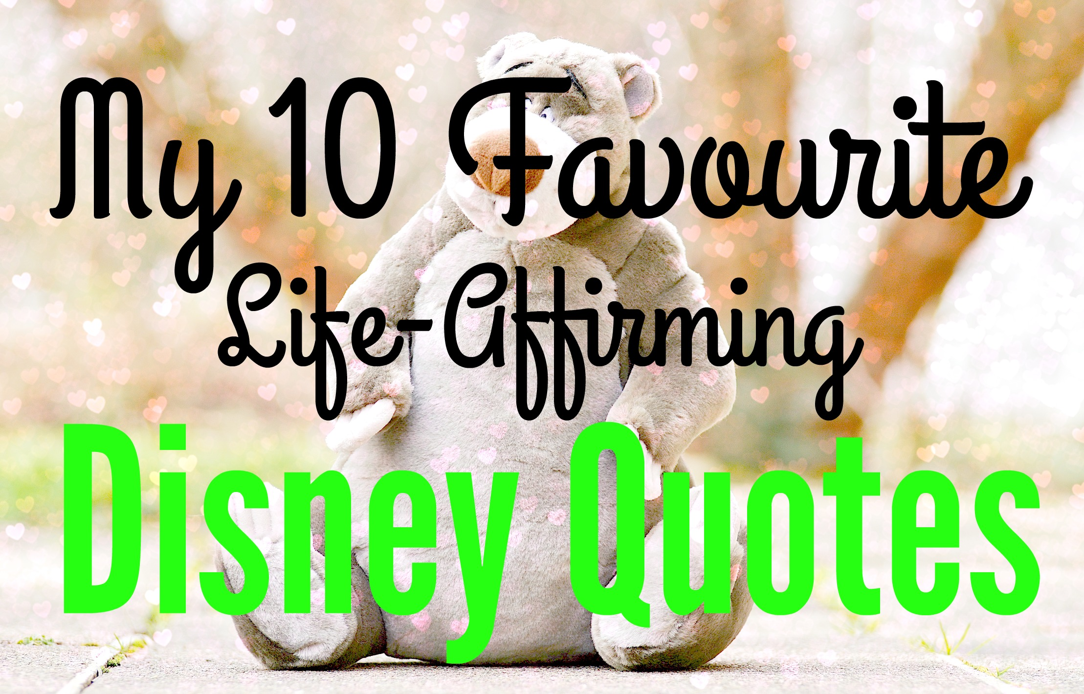 My 10 Favourite Life Affirming Disney Quotes Jenny In Neverland