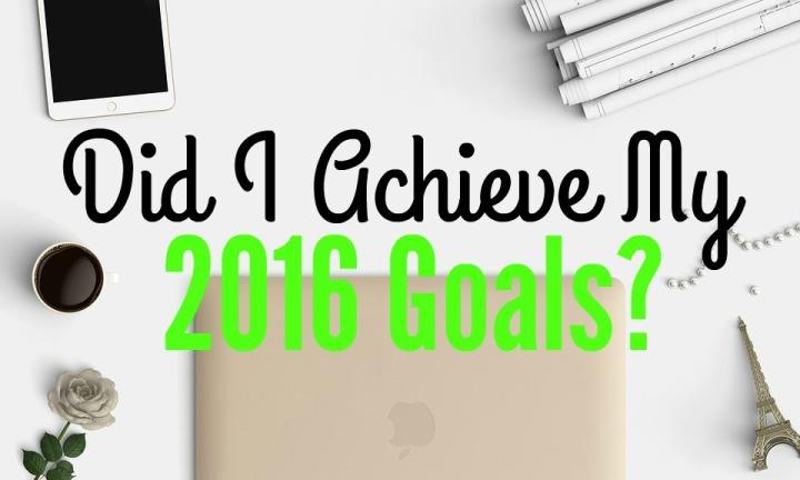 did-i-achieve-my-2016-goals