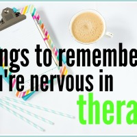 Things to remember if you're nervous in therapy